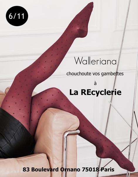 Walleriana chouchoute vos gambettes à la Recyclerie
